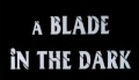 Blade in the Dark -- Trailer