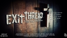 """Exit Thread"" - Trailer"