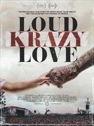 Loud Krazy Love (Loud Krazy Love)