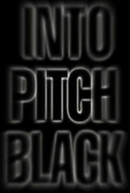 Into Pitch Black (Into Pitch Black)