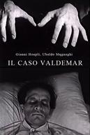 O Caso Valdemar (Il Caso Valdemar)