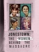 Jonestown: As Mulheres Por Trás do Massacre