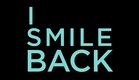 I Smile Back - Official Trailer (2015) - Broad Green Pictures
