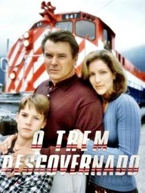 O Trem Desgovernado - Poster / Capa / Cartaz - Oficial 1