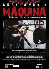 Abaixando a máquina - Ética e dor no fotojornalismo carioca - Poster / Capa / Cartaz - Oficial 1
