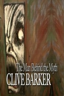 Clive Barker: O Homem Por Trás Do Mito (Clive Barker: The Man Behind The Myth)