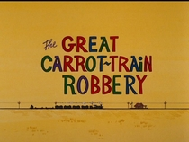 The Great Carrot-Train Robbery  - Poster / Capa / Cartaz - Oficial 1