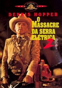 O Massacre da Serra Elétrica 2 - Poster / Capa / Cartaz - Oficial 10