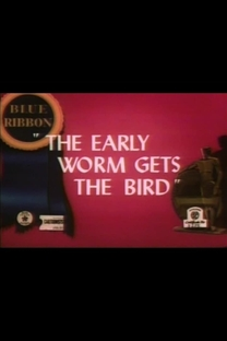The Early Worm Gets the Bird - Poster / Capa / Cartaz - Oficial 2
