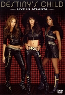 Destiny's Child: Live in Atlanta (Destiny's Child: Ao Vivo Em Atlanta)
