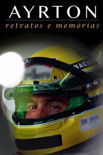 Ayrton: Retratos e Memórias - O Filme - Poster / Capa / Cartaz - Oficial 1