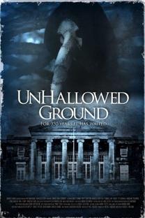 Unhallowed Ground - Poster / Capa / Cartaz - Oficial 1