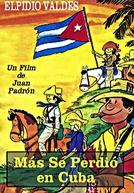 Más se perdió en Cuba (Más se perdió en Cuba)
