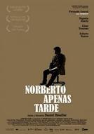 Norberto Apenas Tarde (Norberto Apenas Tarde)