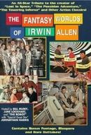 The Fantasy Worlds of Irwin Allen (The Fantasy Worlds of Irwin Allen)