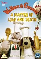 Wallace & Gromit – Uma Questão de Miolo e Morte (Wallace and Gromit in 'A Matter of Loaf and Death')