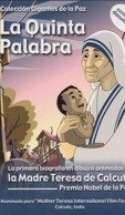 The Fifth Word: biography of Mother Teresa of Calcutta - Poster / Capa / Cartaz - Oficial 5