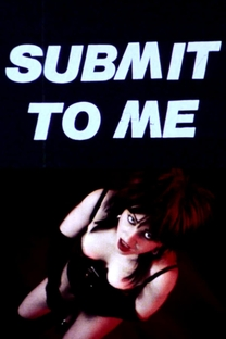 Submit to Me - Poster / Capa / Cartaz - Oficial 1
