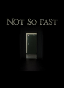 Not So Fast - Poster / Capa / Cartaz - Oficial 2