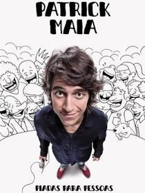 Patrick Maia: Piadas Para Pessoas - Poster / Capa / Cartaz - Oficial 1