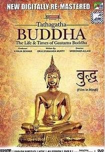 Tathagatha Buddha: The Life & Times of Gautama Buddha - Poster / Capa / Cartaz - Oficial 1
