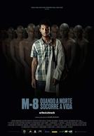M8 – Quando a Morte Socorre a Vida (M8 – Quando a Morte Socorre a Vida)