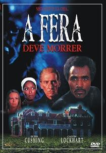 A Fera Deve Morrer - Poster / Capa / Cartaz - Oficial 2