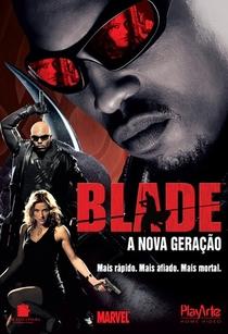 Blade: A Nova Geração - Poster / Capa / Cartaz - Oficial 1
