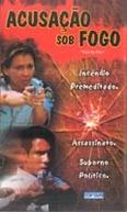 Acusação Sob Fogo (Trial by Fire)