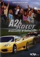 A2 Racer - Riscando o Asfalto  - Poster / Capa / Cartaz - Oficial 1