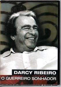 Darcy Ribeiro, O Guerreiro Sonhador - Poster / Capa / Cartaz - Oficial 1
