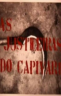 As Justiceiras do Capivari - Poster / Capa / Cartaz - Oficial 1