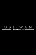 Untitled Star Wars: Obi-Wan Spin-Off (Untitled Star Wars: Obi-Wan Spin-Off)