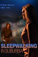Visitas Noturnas (Sleepwalking in Suburbia)
