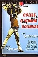 Golias Contra o Homem das Bolinhas (Golias Contra o Homem das Bolinhas)