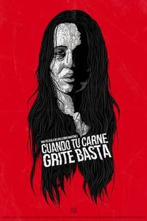 Cuando Tu Carne Grite Basta - Poster / Capa / Cartaz - Oficial 2