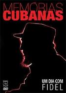 Memórias Cubanas: Um Dia com Fidel (Cuban Memories: Un dia con Fidel)