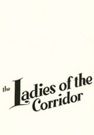 Ladies of the Corridor (Ladies of the Corridor)