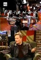 Friends - The Stuff You've Never Seen (Friends - The Stuff You've Never Seen)