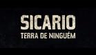 Sicario: Terra de Ninguém - Trailer Oficial Legendado