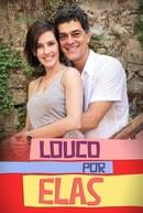 Louco Por Elas (2ª Temporada) (Louco Por Elas (2ª Temporada))