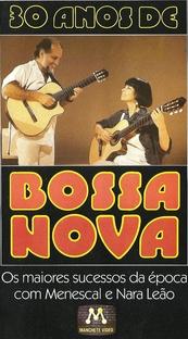 30 Anos de Bossa Nova - Poster / Capa / Cartaz - Oficial 1