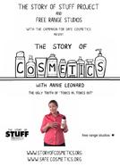 A História dos Cosméticos (The Story of Cosmetics)
