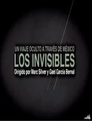 LOS INVISIBLES (LOS INVISIBLES: Un viaje oculto a través de México)