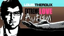 Louis Theroux - Extreme Love: Autism - Poster / Capa / Cartaz - Oficial 1