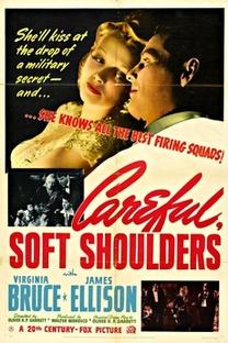 Careful, Soft Shoulders  - Poster / Capa / Cartaz - Oficial 1