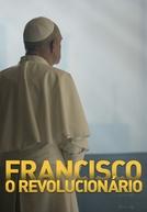 Francisco - O Revolucionário (Francisco - O Revolucionário)
