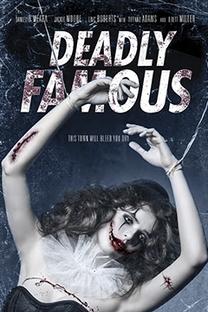 Deadly Famous - Poster / Capa / Cartaz - Oficial 1