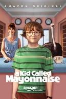 Um garoto chamado Maionese (A Kid Called Mayonnaise)