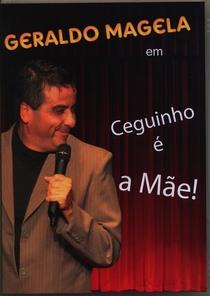 Ceguinho é a Mãe! - Poster / Capa / Cartaz - Oficial 1